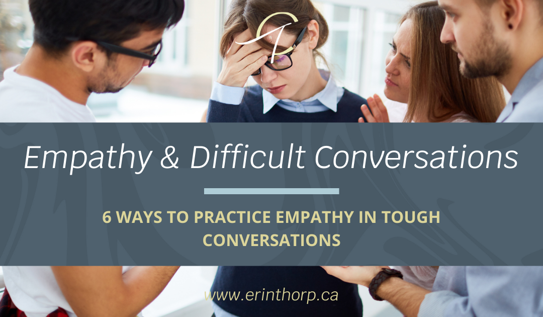 Empathy Difficult Conversations