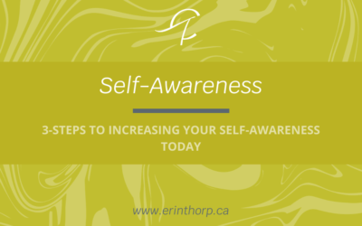 3 Ways To Increase Your Self-Awareness Immediately